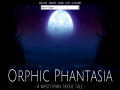 Orphic Phantasia